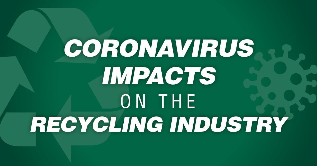 Coronavirus Impacts on the Recycling Industry