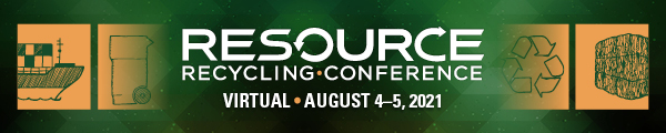 Resource Recycling Conference - August 4-5, 2021 - Virtual