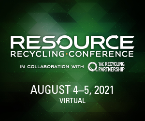 Resource Recycling Conference - Virtual - Aug. 4-5, 2021