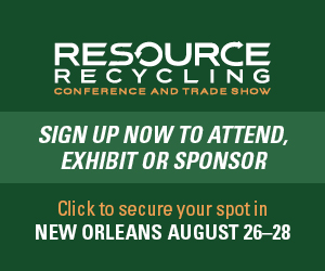 Sign up now for the Resource Recycling Conference and Trade Show