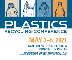 Plastics Recycling Conference and Trade Show May 3-5, 2021